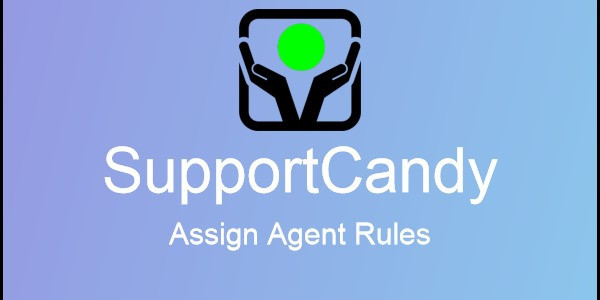 SupportCandy - Assign Agent Rules 2.0.4