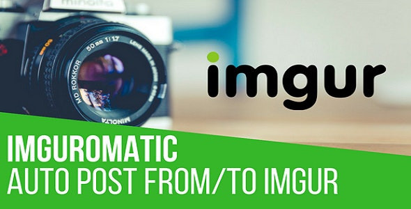 Imguromatic Automatic Post Generator and Imgur Auto Poster Plugin for WordPress