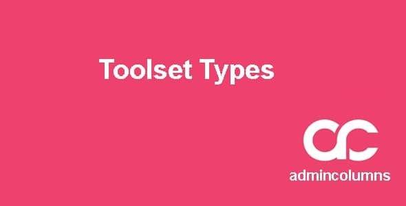 Admin Columns Pro Toolset Types Addon  1.6.1