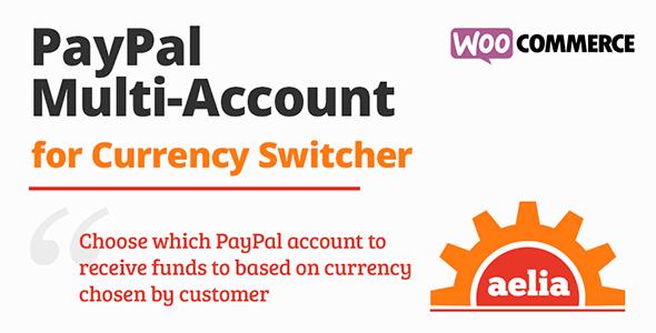 Aelia Woocommerce Paypal Standard (Multi Account)  1.3.1.170308