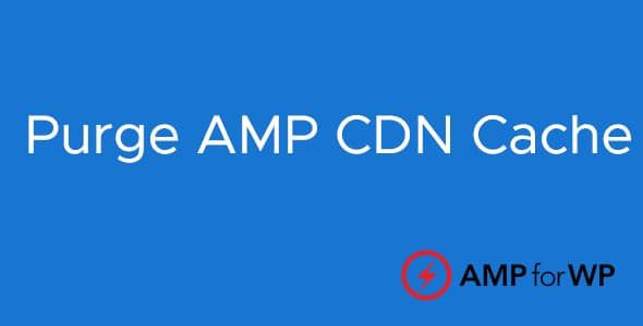 Purge AMP CDN Cache  2.0.4